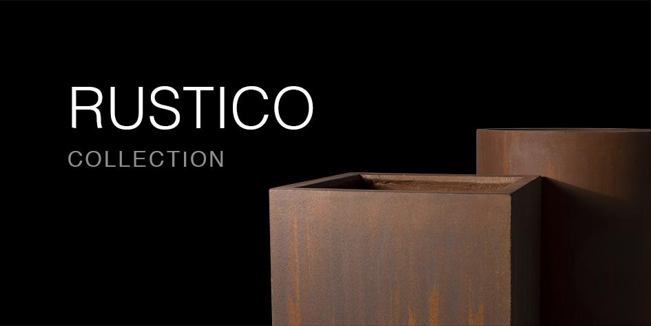 RUSTICO COLLECTION
